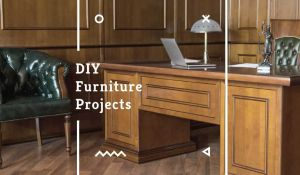 DIY Furniture Projects to Add Style