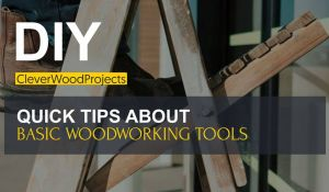 Quick Tips About Basic Woodworking Tools