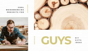 Cool Wood Projects For Guys