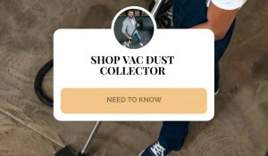 Shop Vac Dust Collector - Need To Know