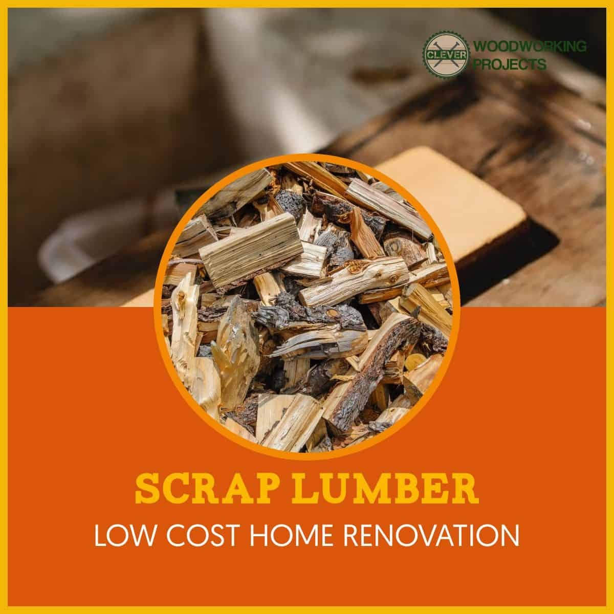 Scrap Lumber - The Low-Cost Solution to Renovating Your Home