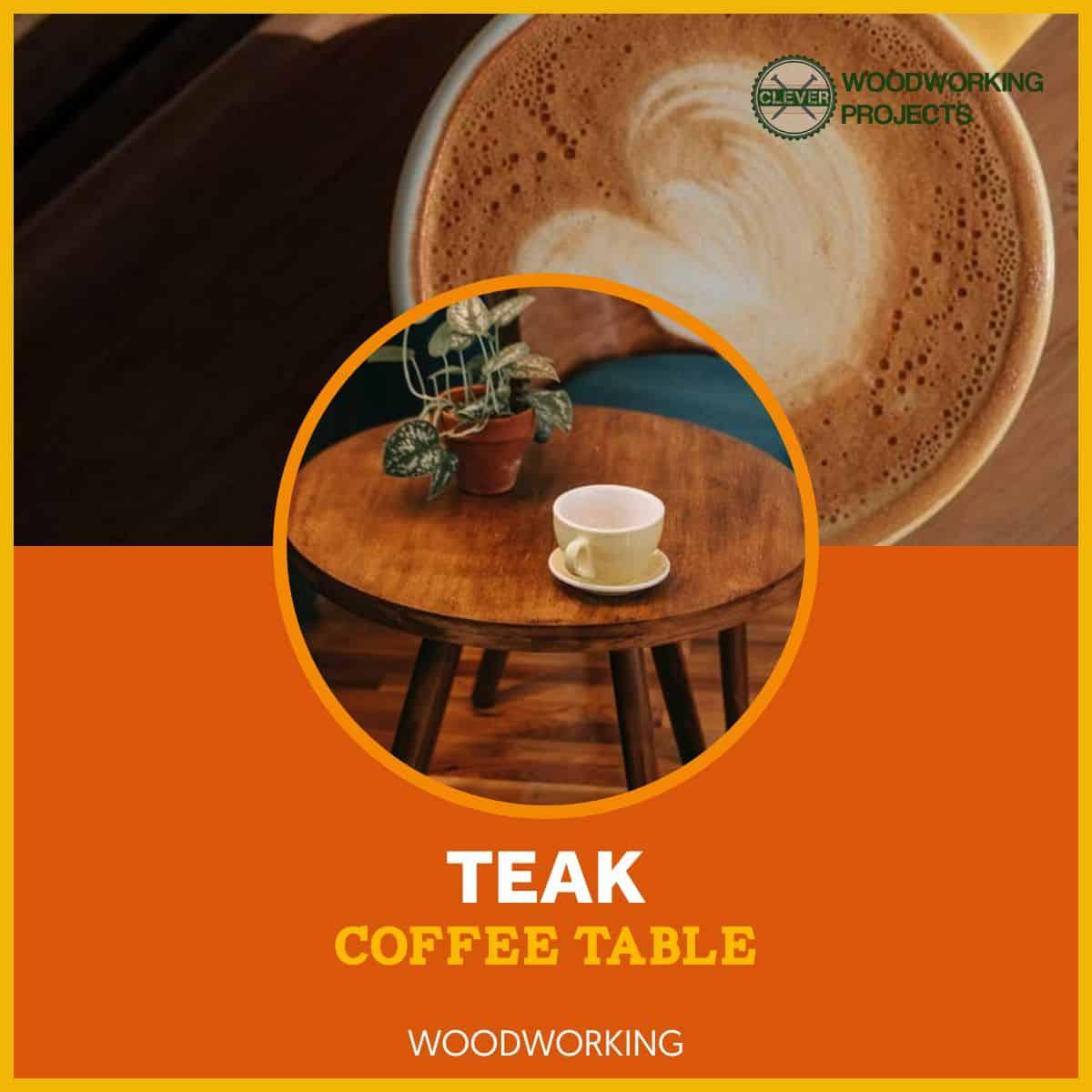 TeakCoffee TableProject